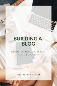 A pinterest graphic with the text 'building a blog - essential resources for food bloggers'