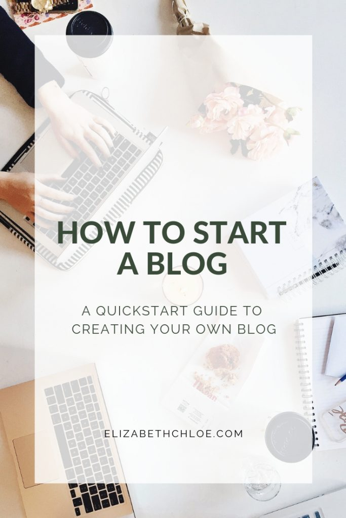A Pinterest Graphic with the text 'How to start a blog: A quickstart guide to creating your own blog'